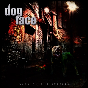 DOGFACE - Back In The Streets