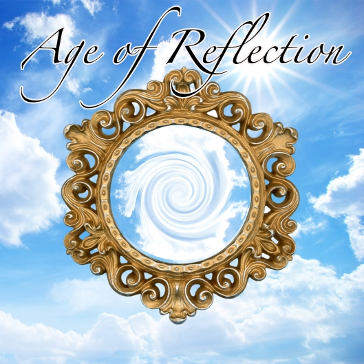 Age Of Reflection