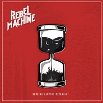 rebel-machine-nothing-happens-overnight-cover-art