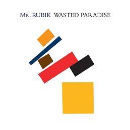 Mr. Rubik - Wasted Paradise - front