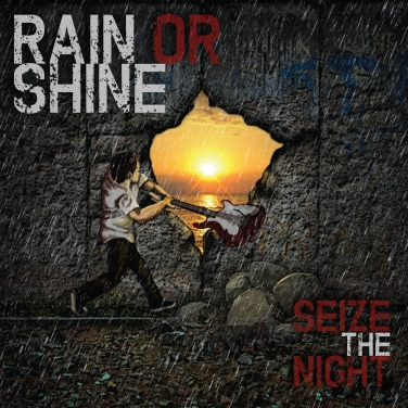 Rain Or Shine - Seize The Night (FR)